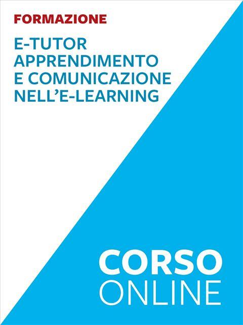 E-Tutor – Facilitare l'apprendimento e la comunicazione nell'e-learning - Corsi online - Erickson