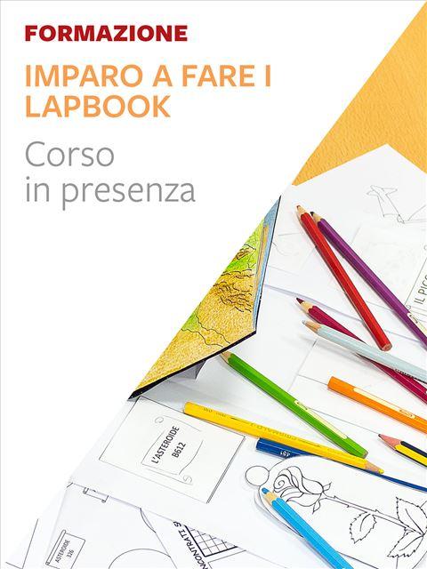 Imparo a fare i Lapbook. Aprendo...Apprendo!® - Modena - Formazione per docenti, educatori, assistenti sociali, psicologi - Erickson