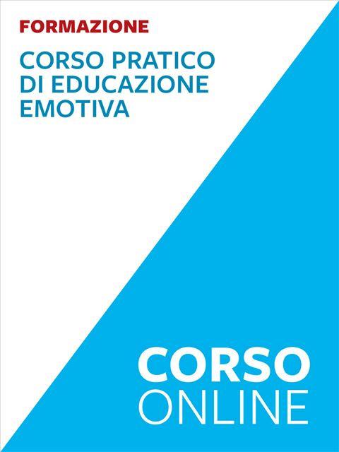 Corso pratico di Educazione emotiva - Corsi online - Erickson