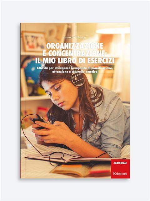 Organizzazione e concentrazione: il mio libro di esercizi - Memoria attenzione e concentrazione - Erickson