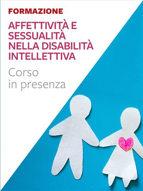 Affettività e sessualità nella disabilità intellettiva - Corsi in presenza - Erickson