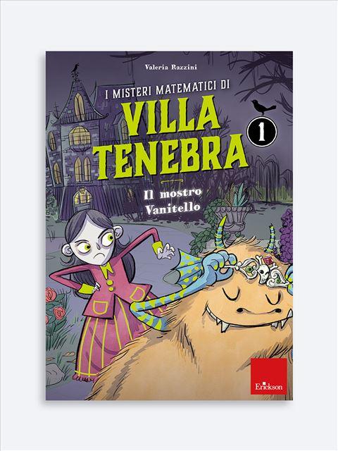 I misteri matematici di Villa Tenebra 1 - Misteri matematici di Villa Tenebra | Quaderni operativi primaria