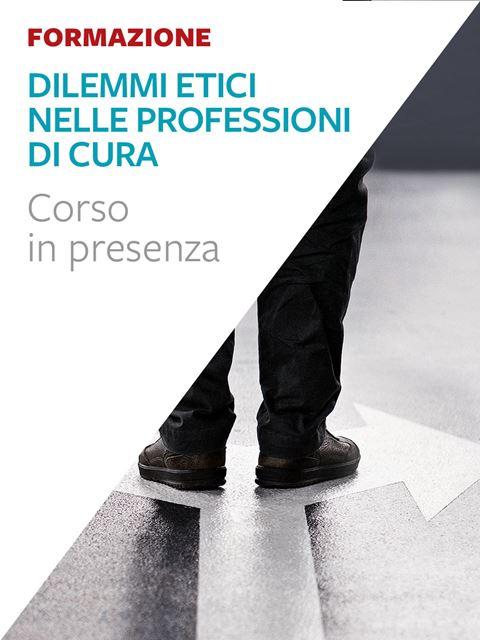 Dilemmi etici nelle professioni di cura - Libri e formazione per Educatori e Assistenti Sociali - Erickson