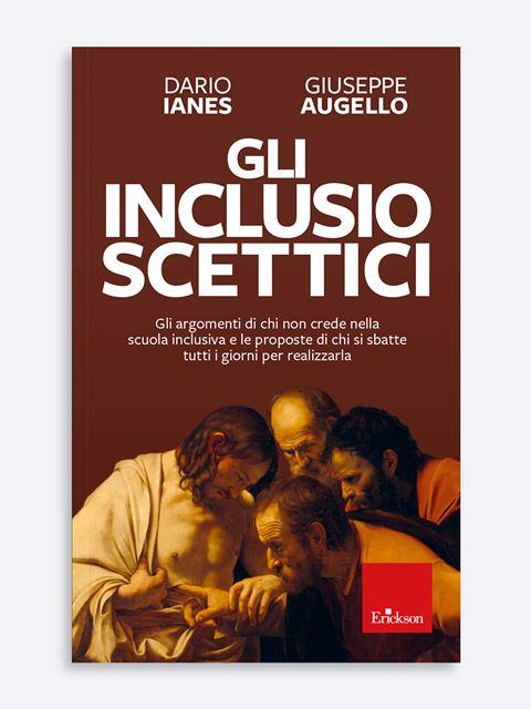 Gli inclusio scettici - Libri di didattica, psicologia, temi sociali e narrativa - Erickson