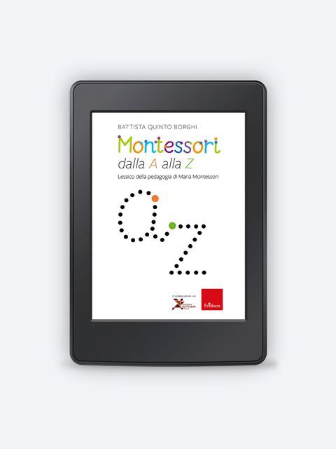 Montessori dalla A alla Z - I 7 elementi della didattica innovativa - Erickson