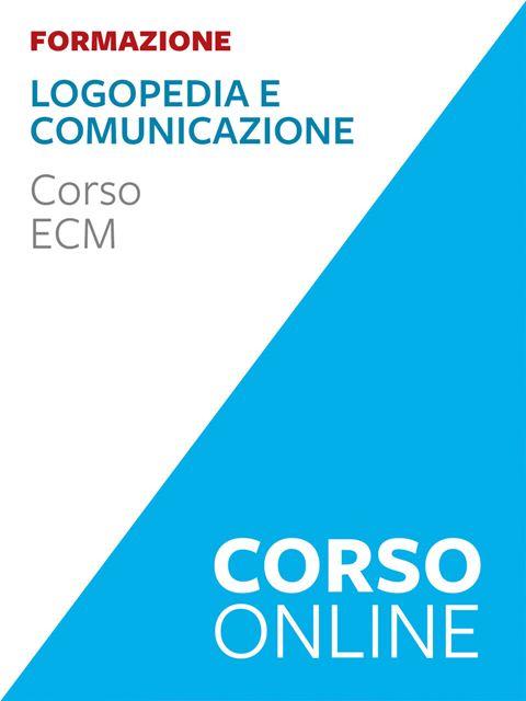 Logopedia e comunicazione - corso online 25 ECM - ECM - Formazione a distanza - Erickson