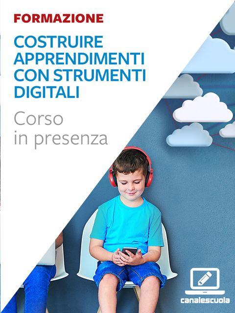 Costruire apprendimenti con strumenti digitali - Corsi in presenza - Erickson