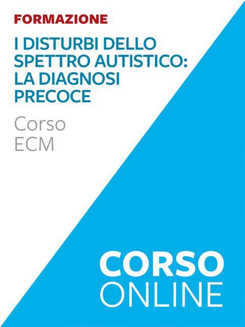 I disturbi dello spettro autistico: la diagnosi precoce - 25  ECM - Neuropsichiatra infantile - Erickson