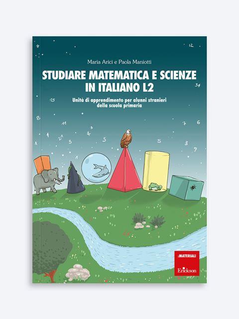 Studiare matematica e scienze in italiano L2 - Italiano L2 - Erickson