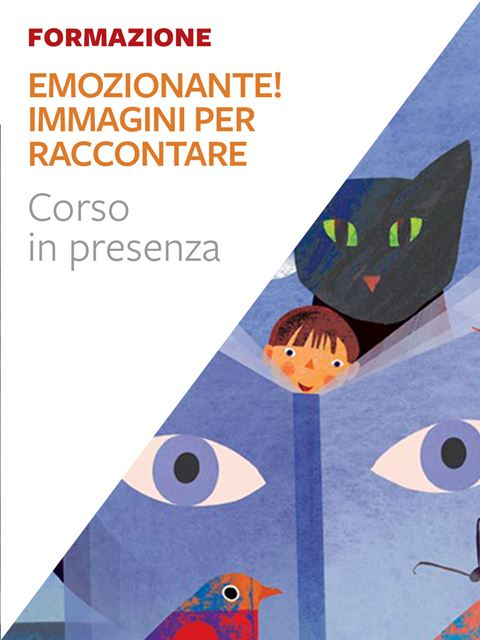 Emozionante! - Immagini per raccontare - Libri e corsi sulle emozioni nei bambini e coping power - Erickson
