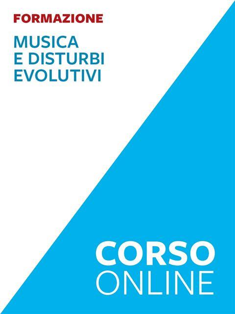 Musica e disturbi evolutivi - Corsi online - Erickson