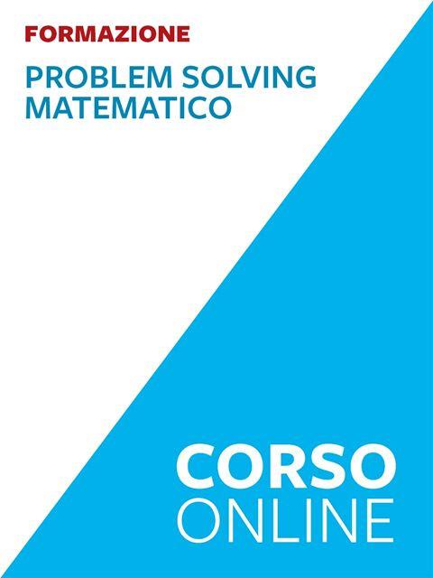 Problem Solving matematico - Matematica scienze e tecnologia - Erickson