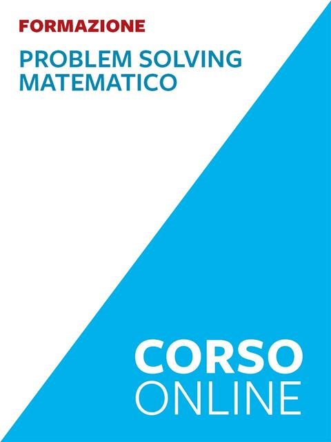 Problem Solving matematico - Corsi online - Erickson