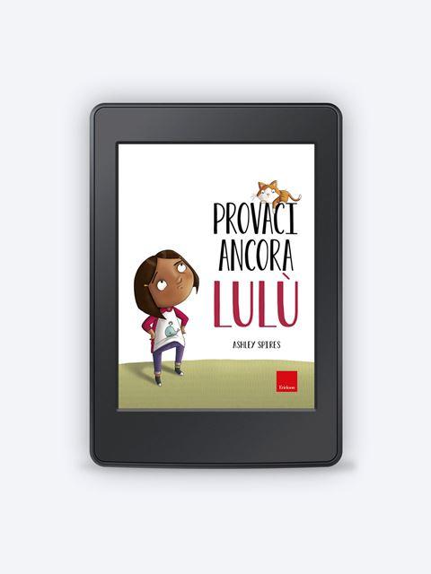 Provaci ancora Lulù - Narrativa per Ragazzi e Bambini - Erickson