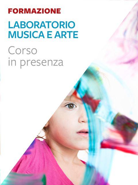 Laboratorio Musica e Arte - Formazione per docenti, educatori, assistenti sociali, psicologi - Erickson