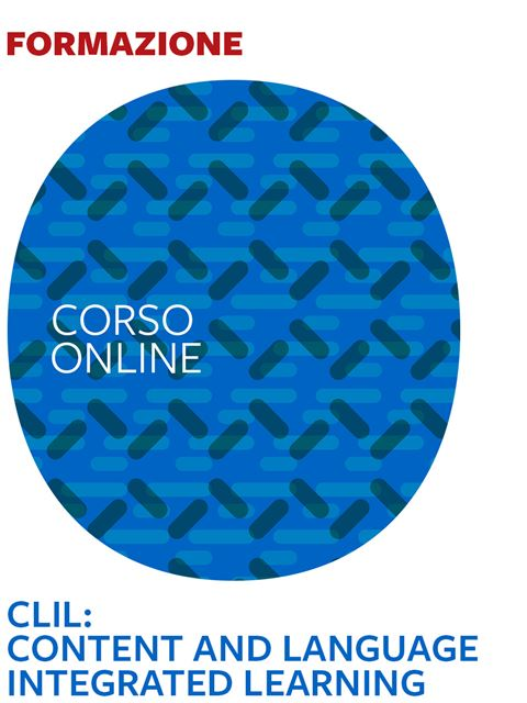 CLIL: Content and Language Integrated Learning - Corsi online 2020 - Erickson