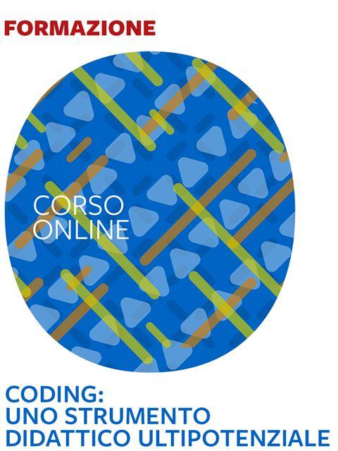 Coding: uno strumento didattico multipotenziale - Formazione per docenti, educatori, assistenti sociali, psicologi - Erickson