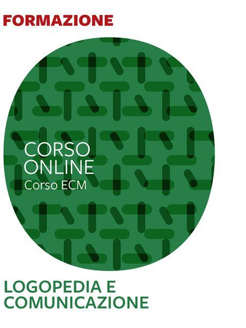 Logopedia e comunicazione - corso online 25 ECM - Medico - Erickson