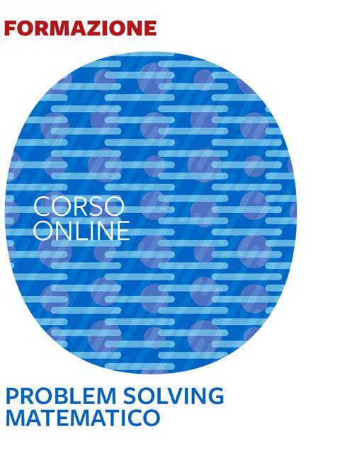 Problem Solving matematico - Formazione per docenti, educatori, assistenti sociali, psicologi - Erickson