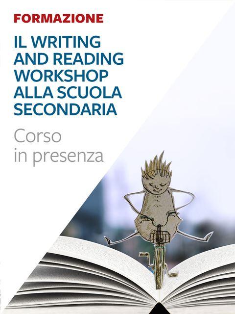 Il Writing and Reading Workshop alla scuola second Iscrizione Corso in aula - Erickson Eshop