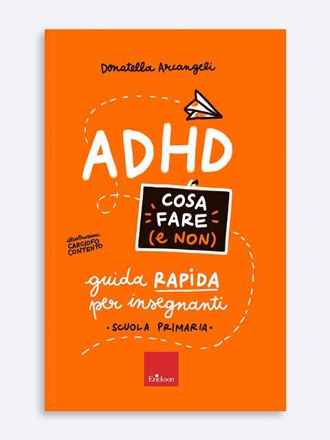ADHD - Cosa fare e non - Novità Erickson: tutte le ultime pubblicazioni sempre aggiornate