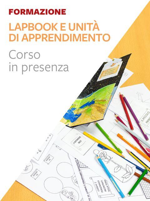 Lapbook e Unità di Apprendimento - Bologna - Didattica: libri, guide e materiale per la scuola - Erickson