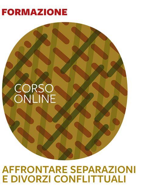 Affrontare separazioni e divorzi conflittuali Iscrizione Corso online - Erickson Eshop