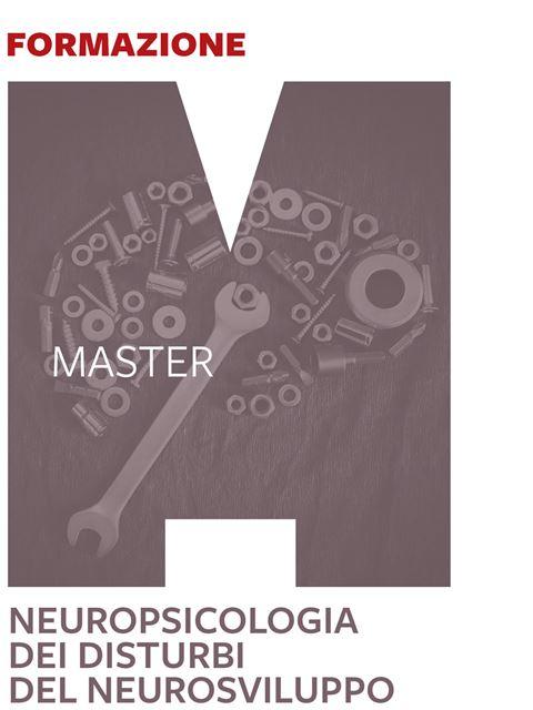 Master in neuropsicologia dei disturbi del neurosviluppo - Formazione ECM - Erickson
