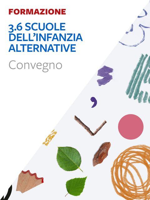 3.6 Scuole dell'infanzia alternative - Didattica: libri, guide e materiale per la scuola - Erickson