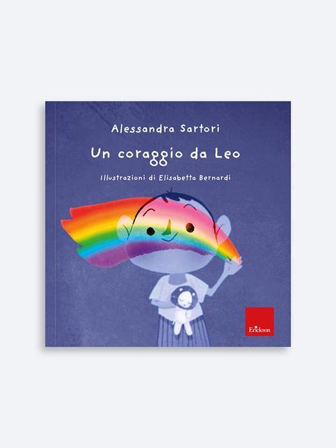 Un coraggio da Leo - Libri di didattica, psicologia, temi sociali e narrativa - Erickson