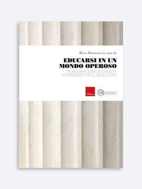 Educarsi in un mondo operoso - Libri e corsi sui BES: DSA, ADHD e bisogni educativi speciali - Erickson