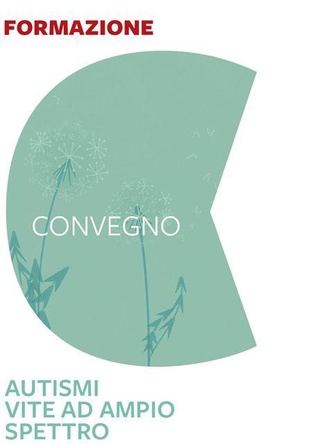 Autismi - Vite ad ampio spettro Iscrizione Evento - Erickson Eshop