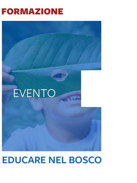 Educare nel bosco - Eventi - Erickson