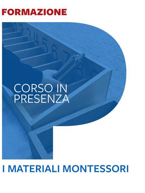 I materiali Montessori:il mondo delle astrazioni materializzate - Corsi in presenza - Erickson