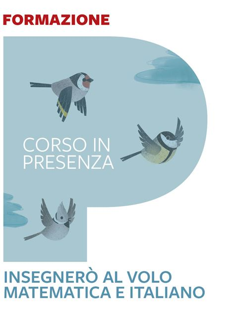 Insegnerò al volo matematica e italiano - Treviso - Formazione per docenti, educatori, assistenti sociali, psicologi - Erickson