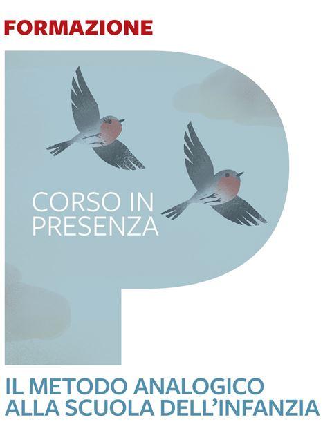 Il metodo analogico alla scuola dell'infanzia - Metodo Analogico Bortolato: libri per matematica e italiano - Erickson