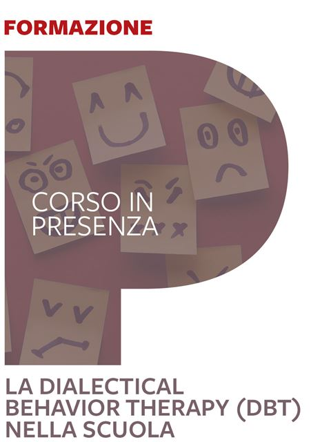 Dialectical Behavior Therapy (DBT) nella scuola - Neurologo - Erickson