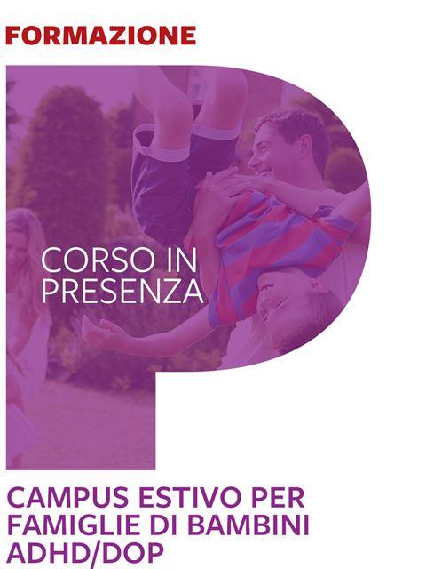 Campus estivo per famiglie di bambini ADHD/DOP - Corsi in presenza - Erickson