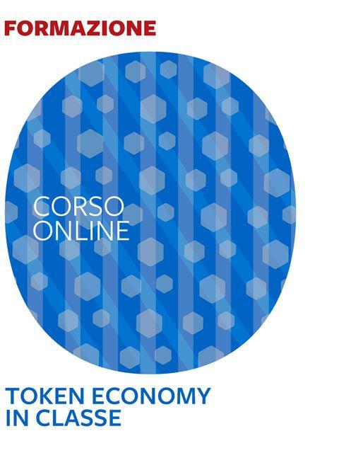 La Token Economy in classe - Formazione per docenti, educatori, assistenti sociali, psicologi - Erickson