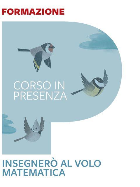 Insegnerò al volo matematica - Varese - Corsi in presenza - Erickson