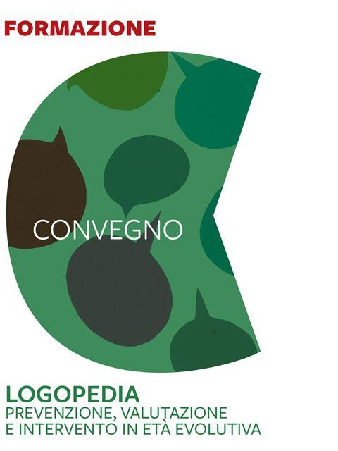 Logopedia - Prevenzione, valutazione, intervento in età evolutiva - Eventi - Erickson