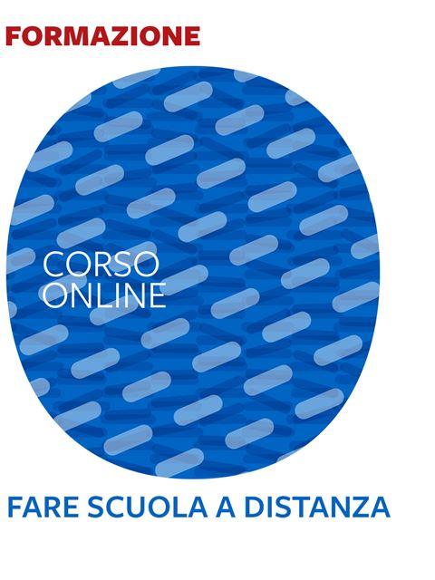 Fare scuola a distanza - Formazione per docenti, educatori, assistenti sociali, psicologi - Erickson