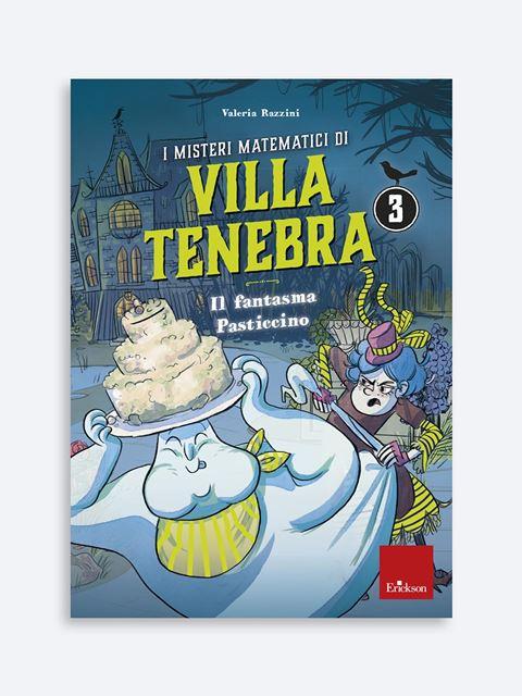 I misteri matematici di Villa Tenebra 3 - Numeri e calcolo - Erickson