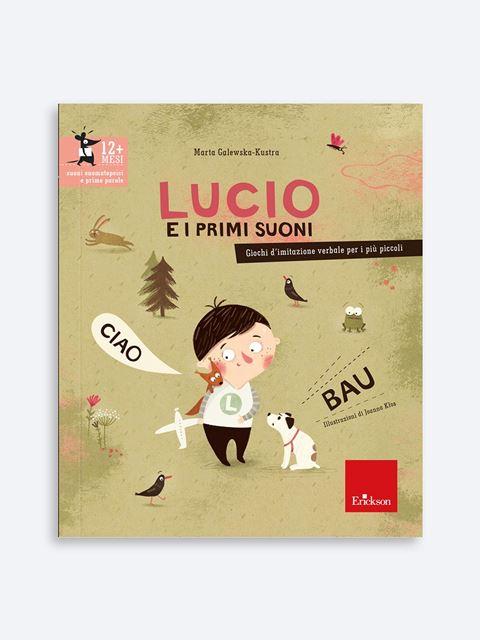 Lucio e i primi suoni - Libri sulla Difficoltà di Linguaggio – Erickson