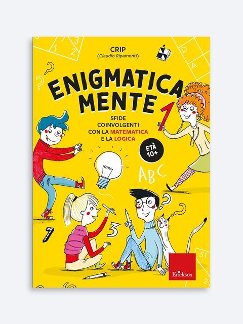 Enigmatica-mente 1 - Didattica: libri, guide e materiale per la scuola - Erickson