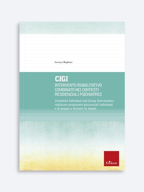 CIGI - Intervento riabilitativo combinato nei contesti residenziali psichiatrici - Psicoterapia età adulta - Erickson