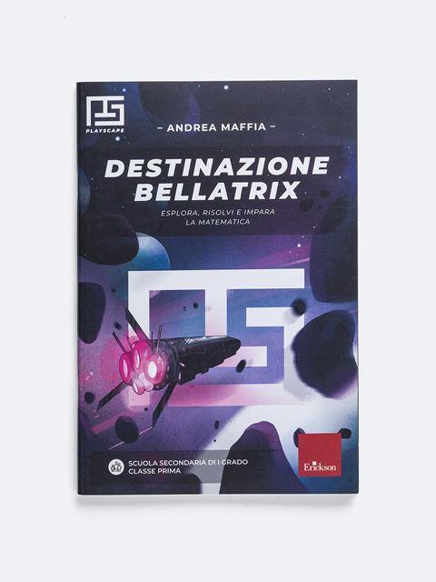 Destinazione Bellatrix - Playscape: libri game didattici per scuola secondaria