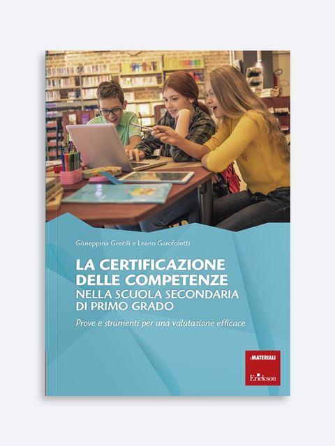La certificazione delle competenze nella scuola secondaria di primo grado - Libri di didattica, psicologia, temi sociali e narrativa - Erickson
