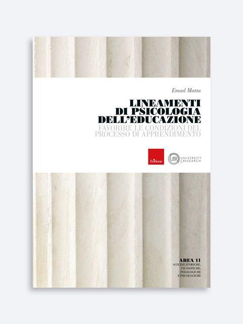 Lineamenti di psicologia dell'educazione - Metodologie didattiche / educative - Erickson