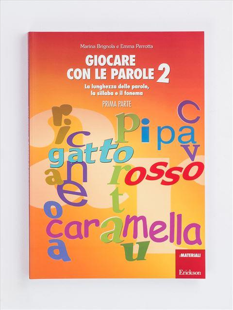 Giocare con le parole 2 - PRIMA PARTE - Metodologia e Linguaggio funzionale - Erickson